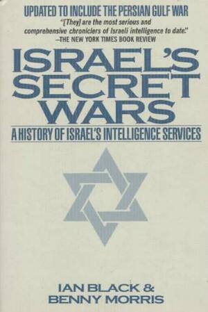 Israel's Secret Wars - Ian Black