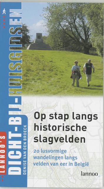 Op stap langs historische slagvelden - Denise van den Broeck