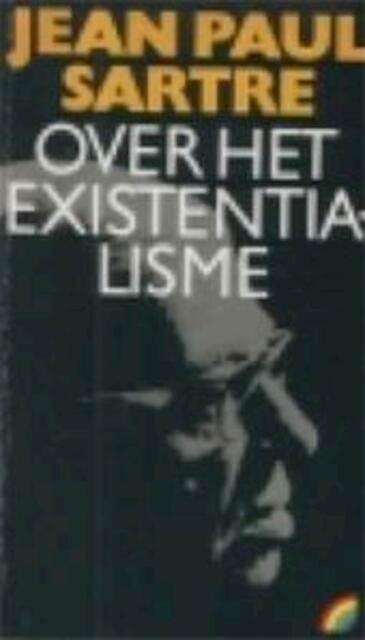 Over het existentialisme - Jean-Paul Sartre, Caspar Hendriks