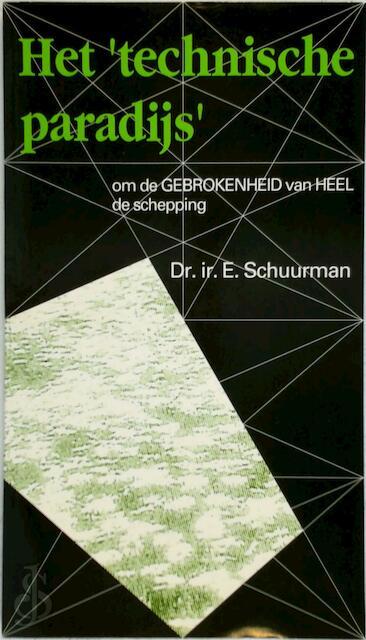 Het 'technische paradijs' - E. Schuurman