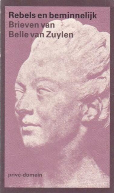 Rebels en beminnelijk - B. Van Zuylen, Amp, S. Dubois, Amp, S. Dubois