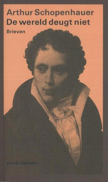 De wereld deugt niet - Brieven - Arthur Schopenhauer