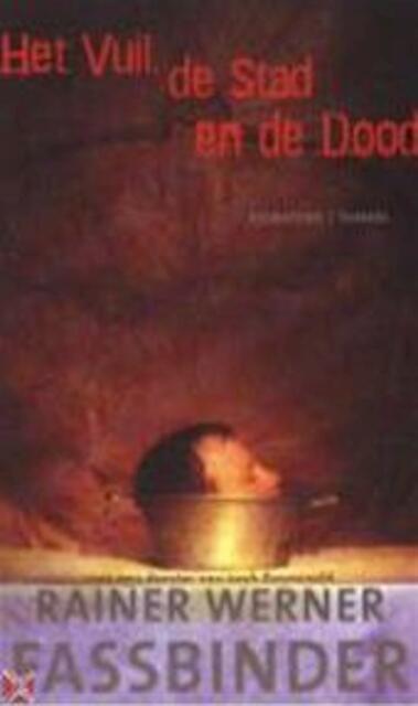 Het vuil, de stad en de dood - Rainer Werner Fassbinder, Loek Zonneveld, Martin van Amerongen