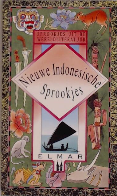 Nieuwe Indonesische sprookjes - Bert Oosterhout