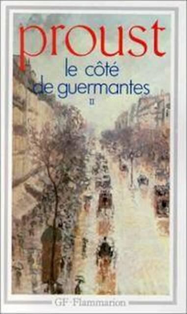 A la recherche du temps perdu: Le côté de Guermantes - Marcel Proust