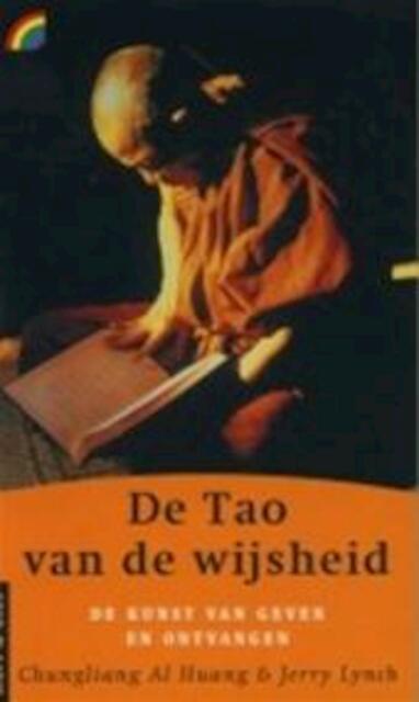 De tao van de wijsheid - Al Chung-liang Chungliang Al Huang, Jerry Lynch, Floor Van Stek