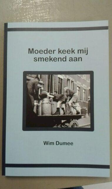 Moeder keek mij smekend aan - Wim Dumee