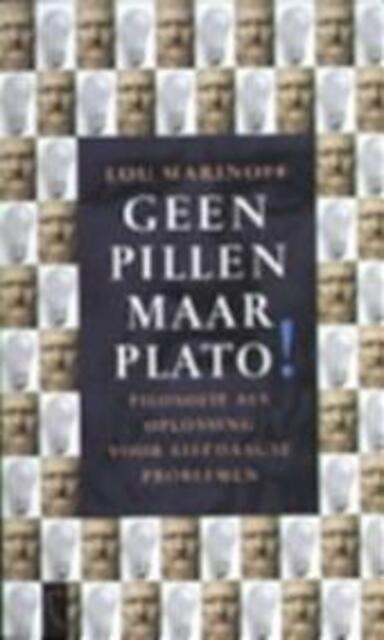 Geen pillen, maar Plato! - Lou Marinoff