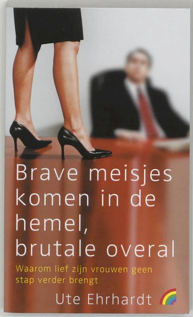 Brave meisjes komen in de hemel, brutale overal - U. Ehrhardt