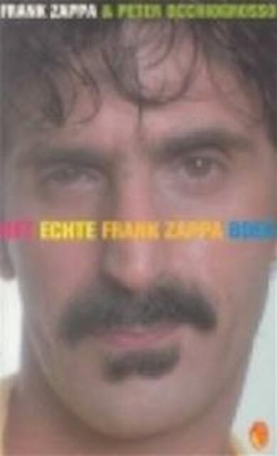 Het echte Frank Zappa boek - Frank Zappa, Peter Occhiogrosso, Joost van der Meer