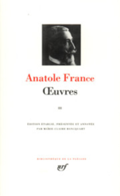Oeuvres - Tome III - Anatole France