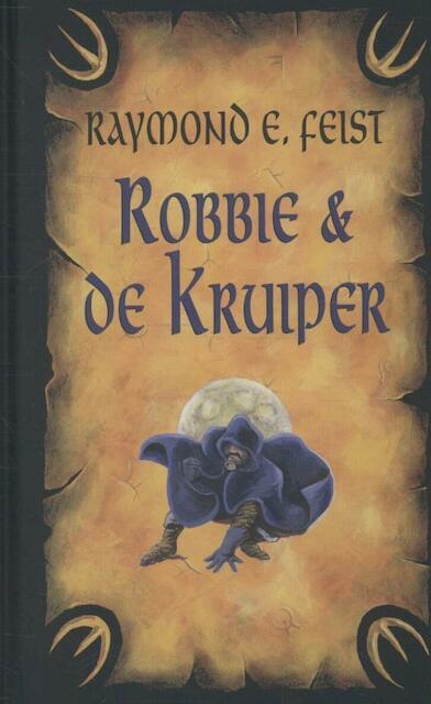 Robbie en de kruiper - Raymond E. Feist