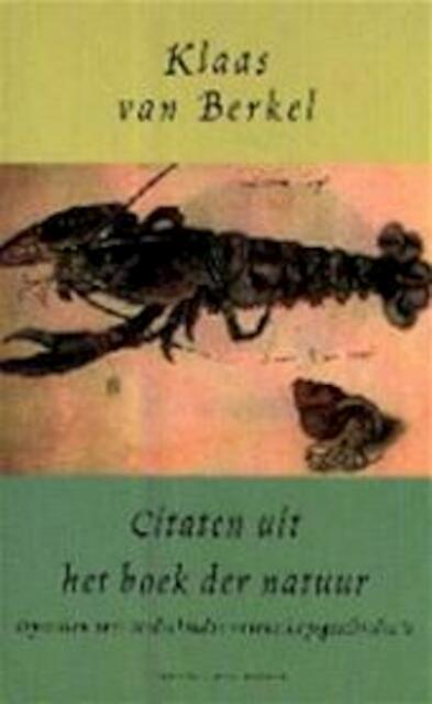 Citaten Uit Interviews : Citaten uit het boek der natuur klaas van berkel isbn