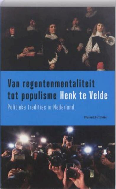 Van regentenmentaliteit tot populisme - H. Te Velde