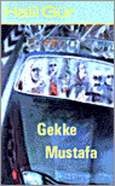 Gekke Mustafa en andere verhalen - Hälil Gur