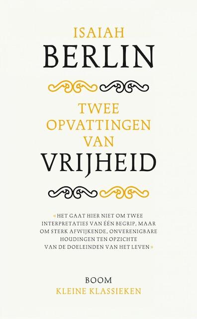 Twee opvattingen over vrijheid - I. Berlin