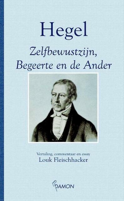 Zelfbewustzijn, begeerte en de ander - Hegel