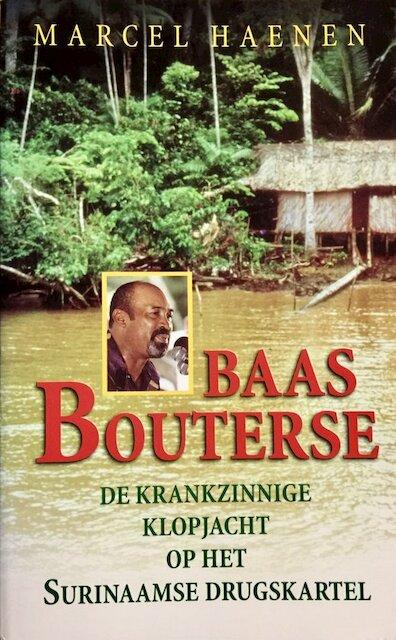 Baas Bouterse - Marcel Haenen