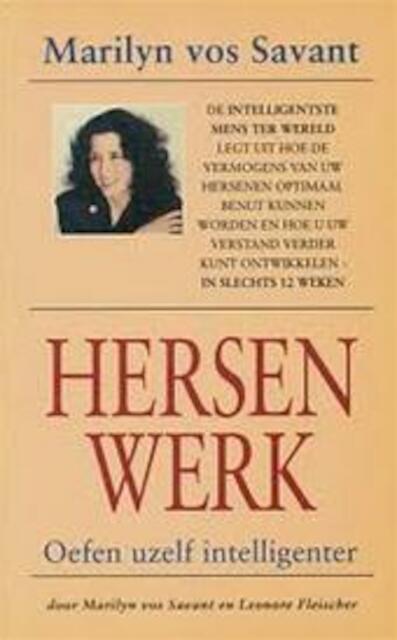 Hersenwerk - Marilyn Mach Vos Savant, Leonore Fleischer, C.M.M. Mouwen