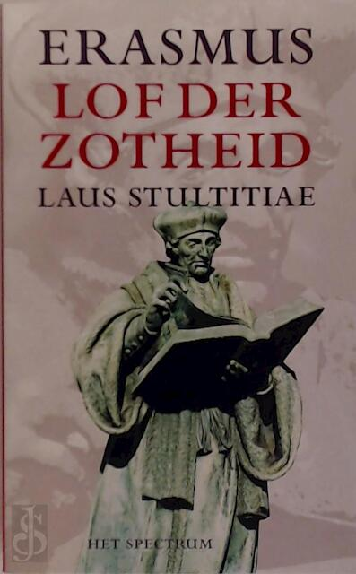 De lof der zotheid - Desiderius Erasmus