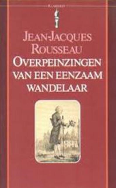 Overpeinzingen van een eenzaam wandelaar - Jean-Jacques Rousseau, Jan A. van Den Bosch