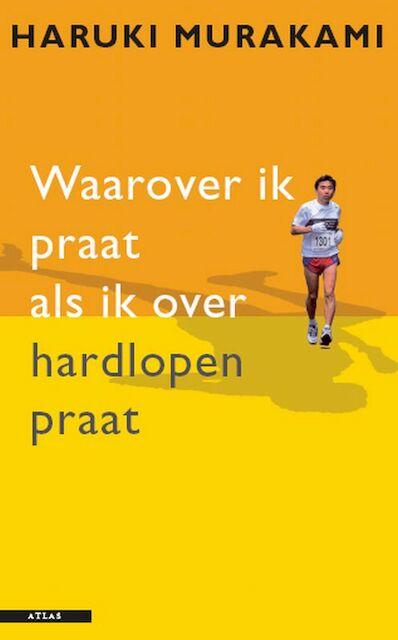 Waarover ik praat als ik over hardlopen praat - Haruki Murakami