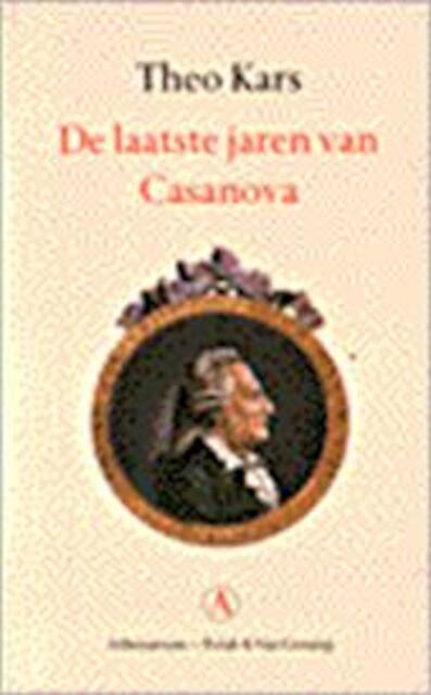 De laatste jaren van Casanova - Theo Kars, Giacomo Casanova
