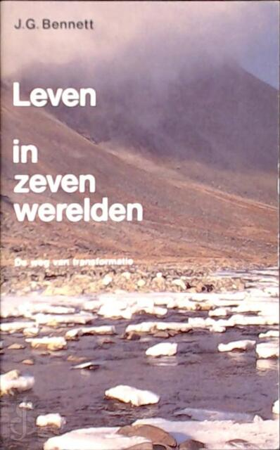 Leven in zeven werelden - J.G. Bennett, Anthony George Edward Blake, Gerard Grasman