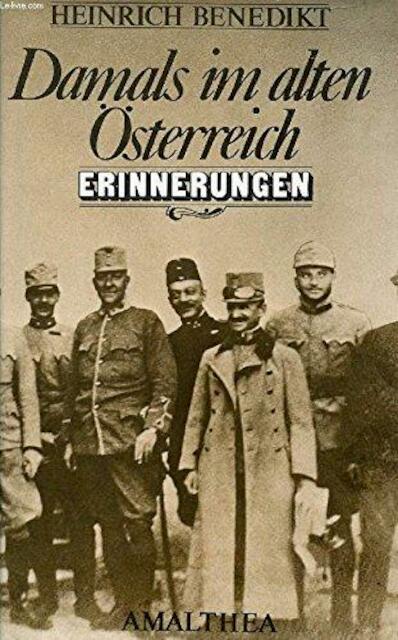 Damals im alten Österreich - Heinrich Benedikt