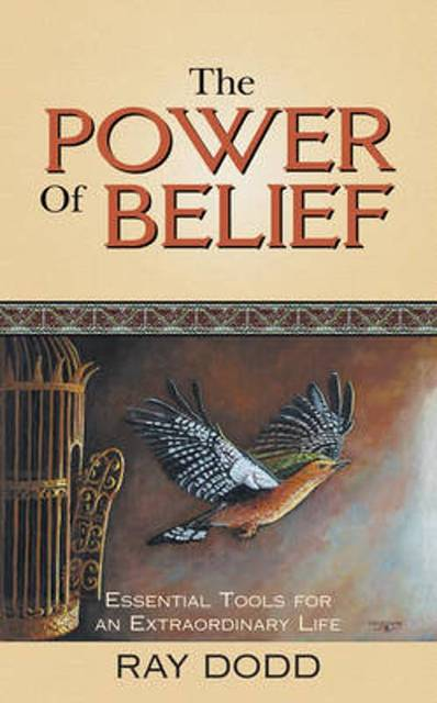 The Power of Belief - Ray Dodd