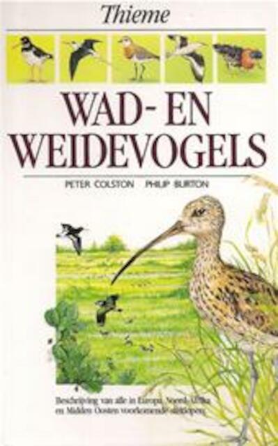 Wad- en weidevogels - Peter Colston, Philip Burton, Arnoud B. van den Berg