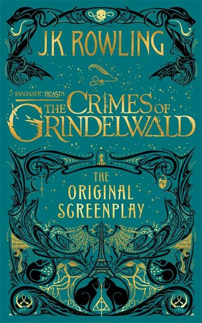 Fantastic Beasts: The Crimes of Grindelwald - The Original S - J K Rowling