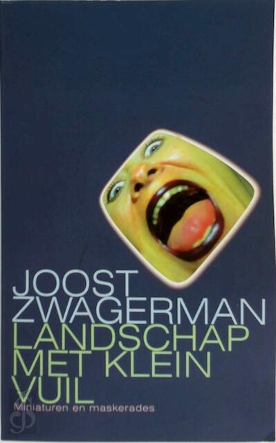 Landschap met klein vuil - Joost Zwagerman