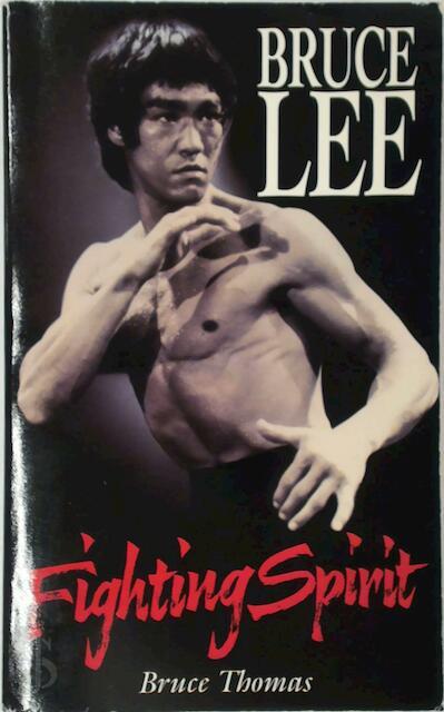 Bruce Lee - Fighting Spirit - Bruce Thomas