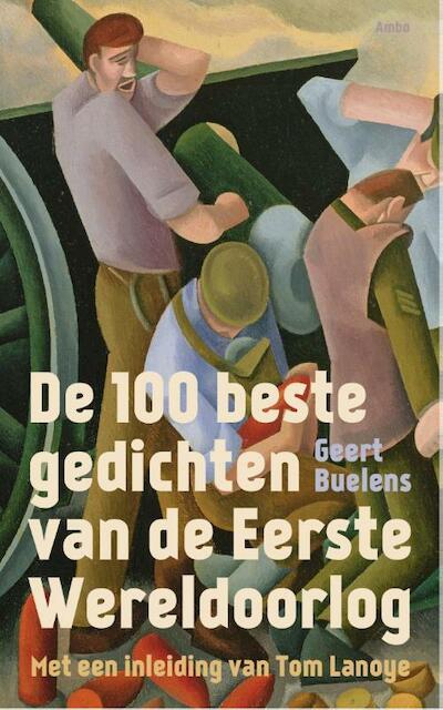 De 100 beste gedichten van de Eerste Wereldoorlog - Geert Buelens