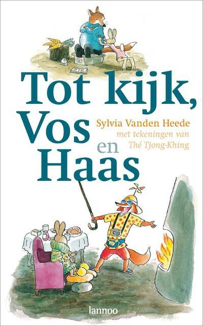 Tot kijk, Vos en Haas - Sylvia Vanden Heede, Sylvia Vanden Heede