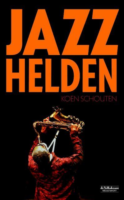 Jazzhelden - K. Schouten