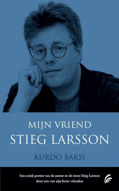 Mijn vriend Stieg Larsson - Kurdo Baksi