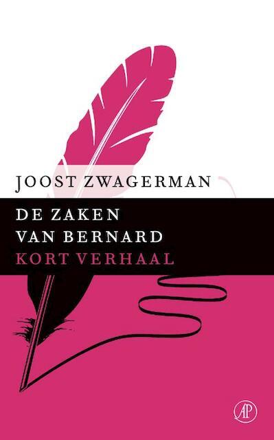 De zaken van Bernard - Joost Zwagerman