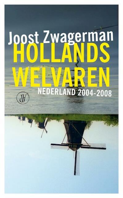 Hollands welvaren - Joost Zwagerman