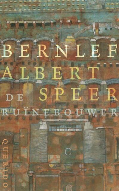 Albert Speer, de ruinebouwer - J. Bernlef