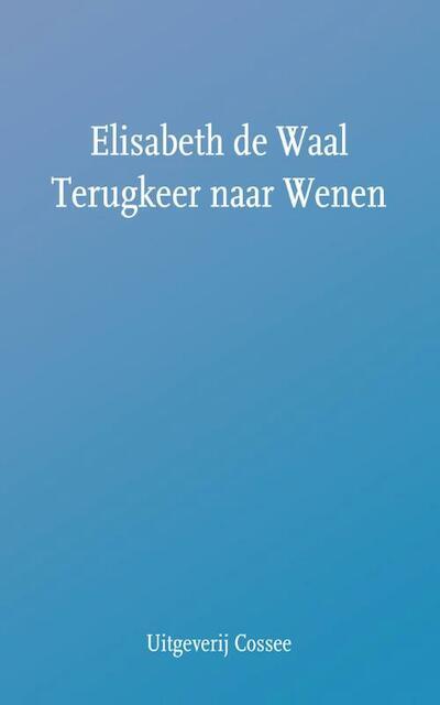 Terugkeer naar Wenen - Elisabeth de Waal