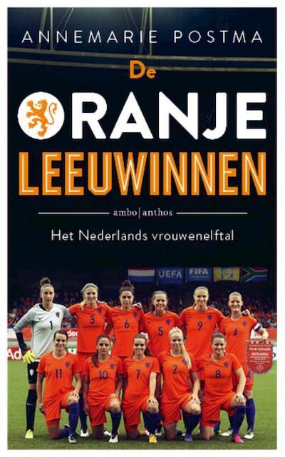 De Oranje Leeuwinnen - Annemarie- Postma, Annemarie Postma