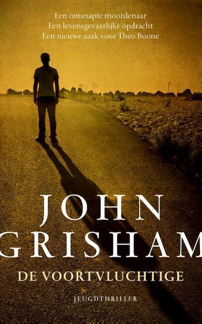 De voortvluchtige - John Grisham