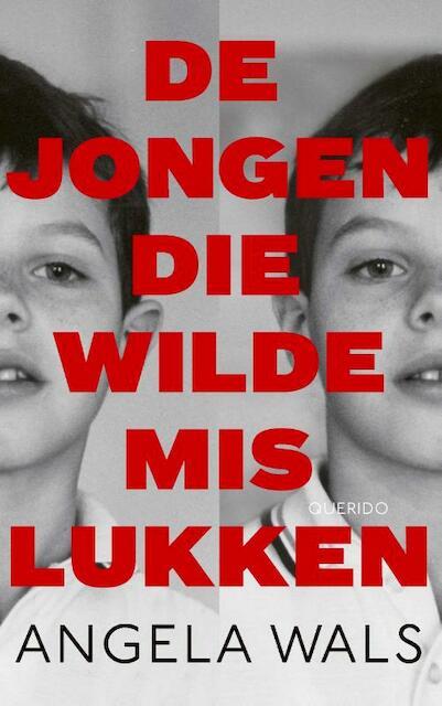 De jongen die wilde mislukken - Angela Wals