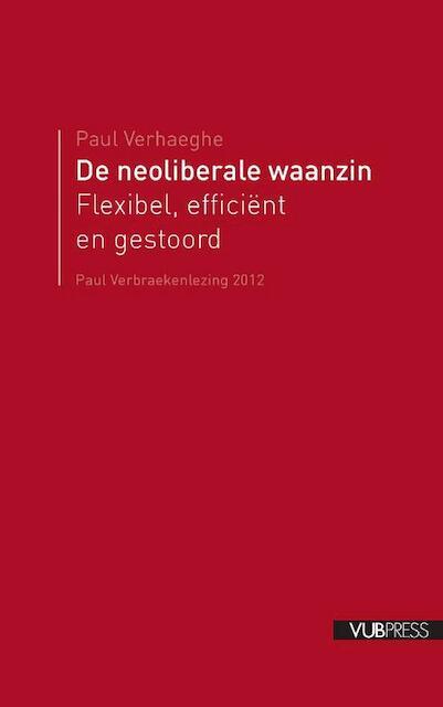 De neoliberale waarzin - Paul Verhaege
