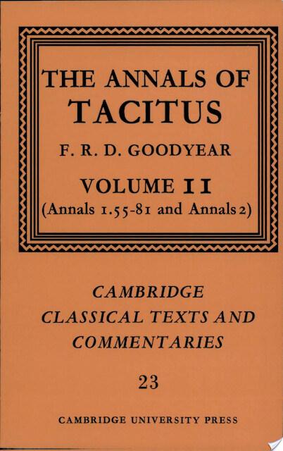 The Annals of Tacitus: Volume 2, Annals 1.55-81 and Annals 2 - Cornelius Tacitus