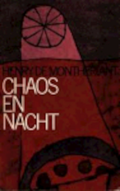 Chaos en nacht - Henry de Montherlant