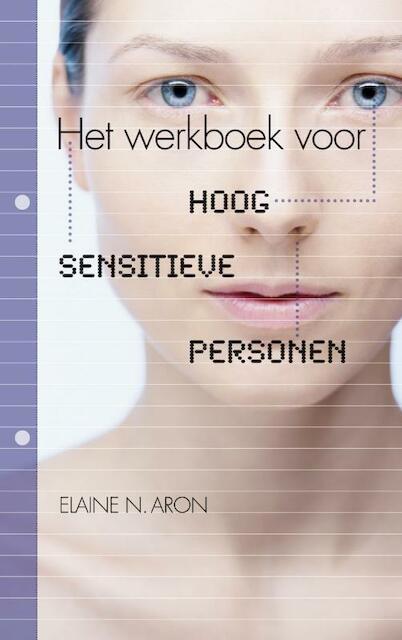 Het werkboek voor Hoog Sensitieve Personen - Elaine Aron