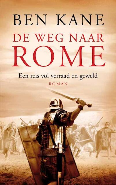 De weg naar Rome - Ben Kane